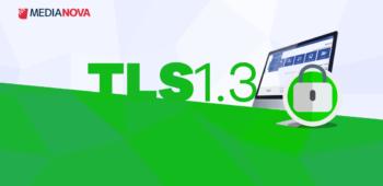 TLS 1.3 Nedir ve Nasıl Çalışır?