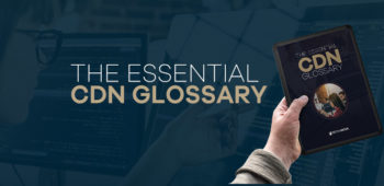The Essential CDN Glossary