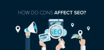 How Do Content Delivery Networks Affect SEO?