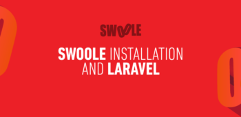 Swoole Installation and Laravel