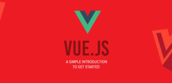 Vue.js: A Simple Introduction to Get Started