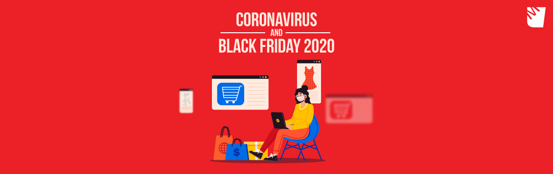 Black Friday 2020 And Covid 19 How Is The Game Changing